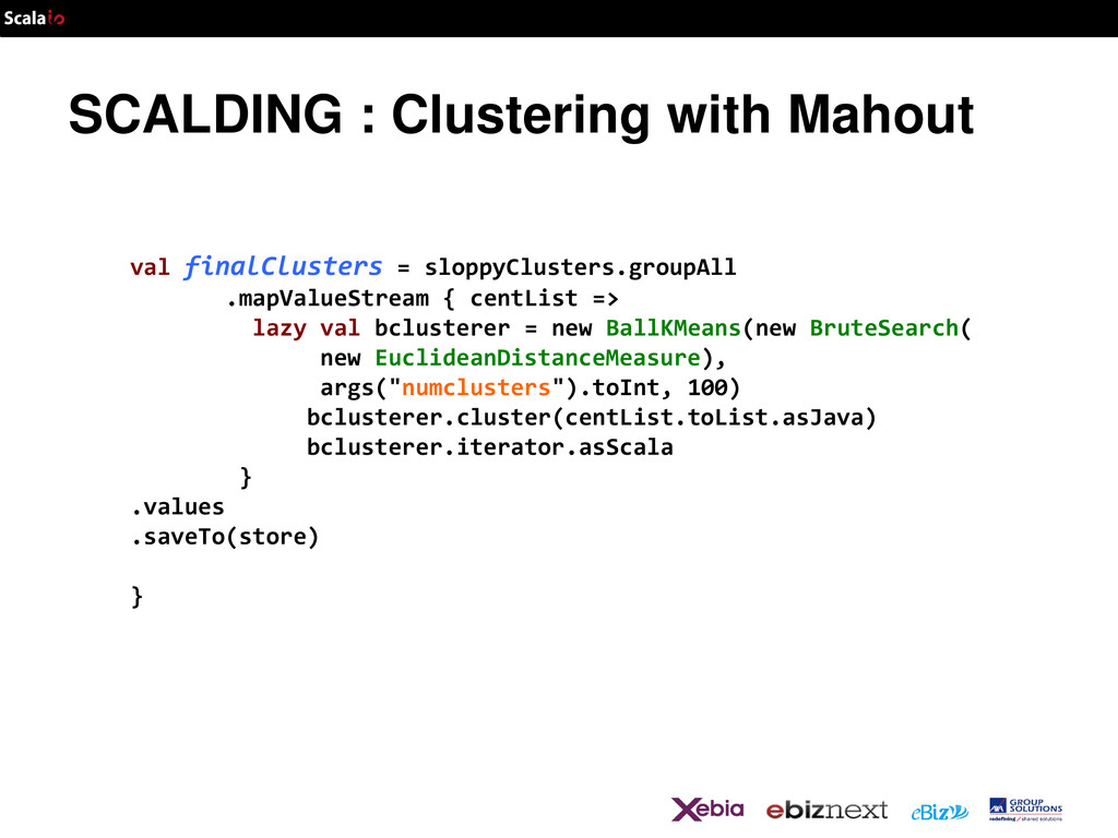 SCALDING : Clustering with Mahout val finalClus...