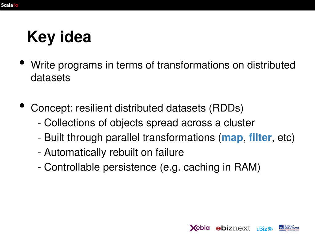 Key idea • Write programs in terms of transform...
