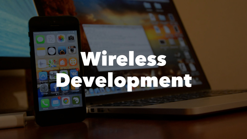 Wireless Development