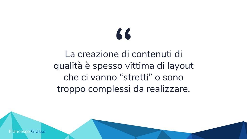 """"""" La creazione di contenuti di qualità è spesso..."""