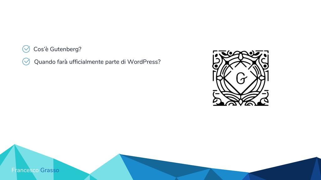 Cos'è Gutenberg? Quando farà ufficialmente part...