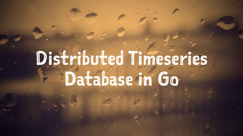 Distributed Timeseries Database in Go