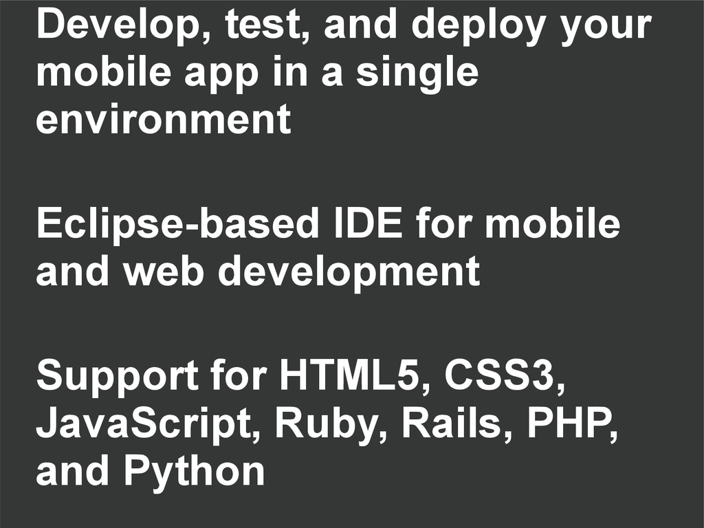 Develop, test, and deploy your mobile app in a ...