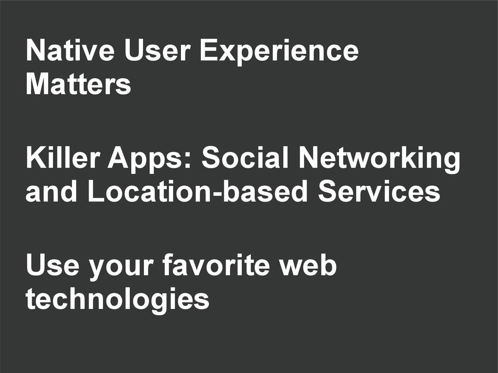Native User Experience Matters Killer Apps: Soc...