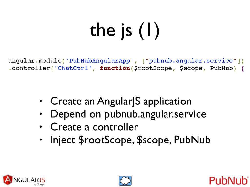 the js (1) angular.module('PubNubAngularApp', [...
