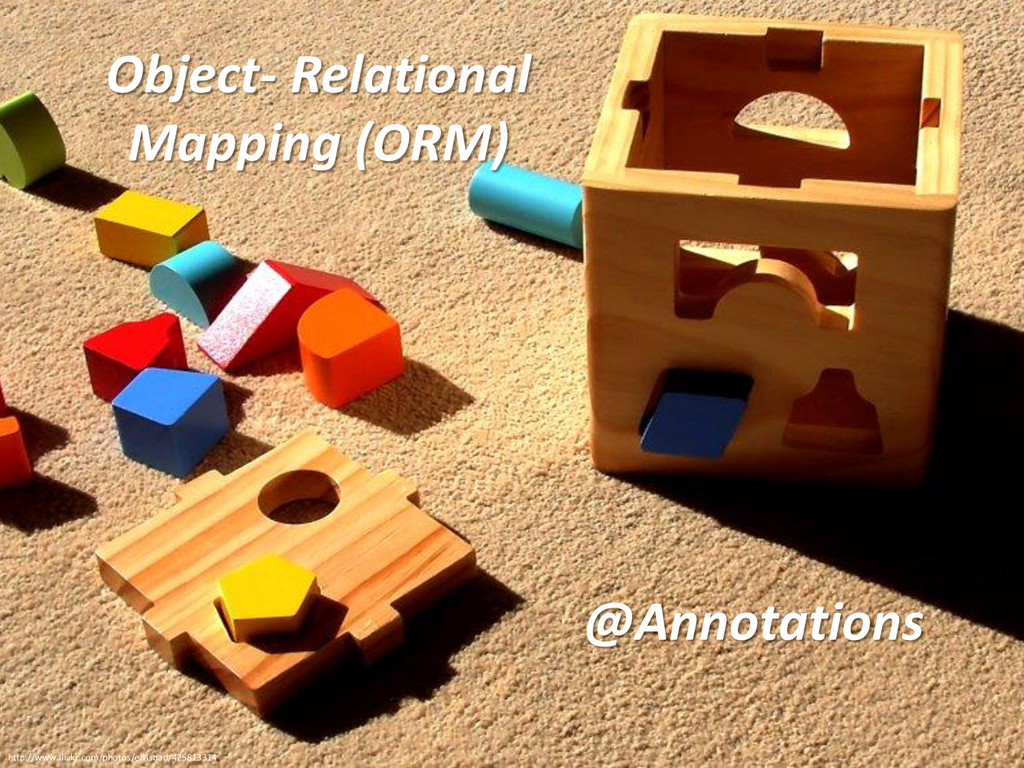Object- Relational Mapping (ORM) http://www.fli...