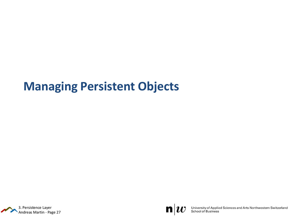 Andreas Martin - Page 27 Managing Persistent Ob...
