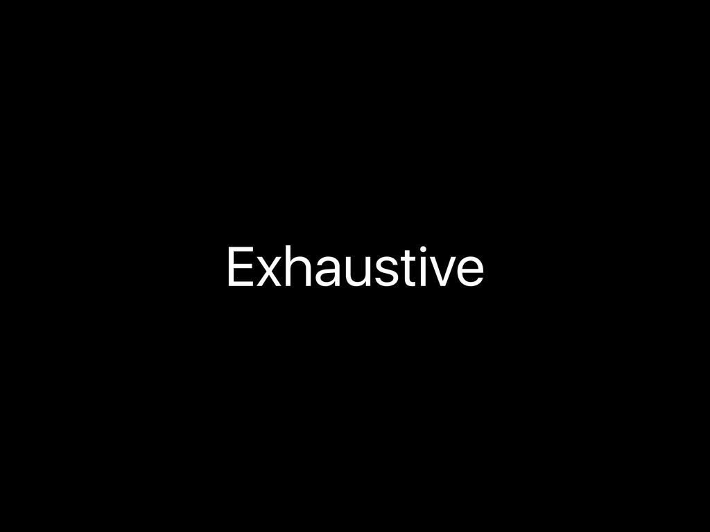 Exhaustive