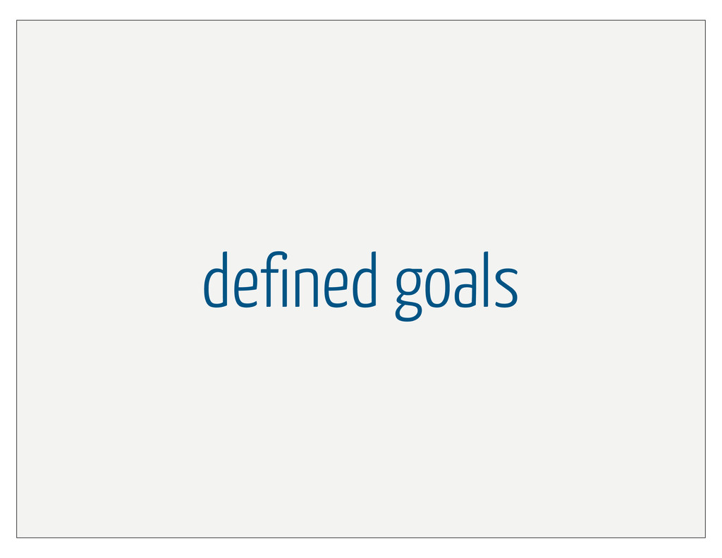 defined goals