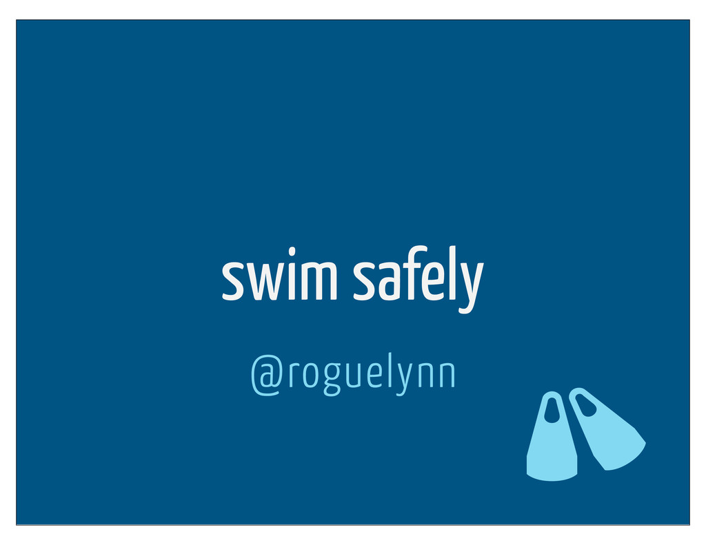swim safely @roguelynn