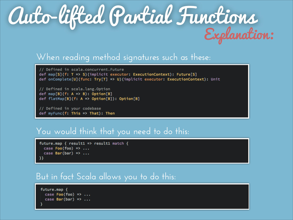 Explanation: Auto-lifted Partial Functions When...