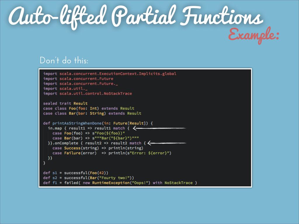 Example: Auto-lifted Partial Functions Don't do...