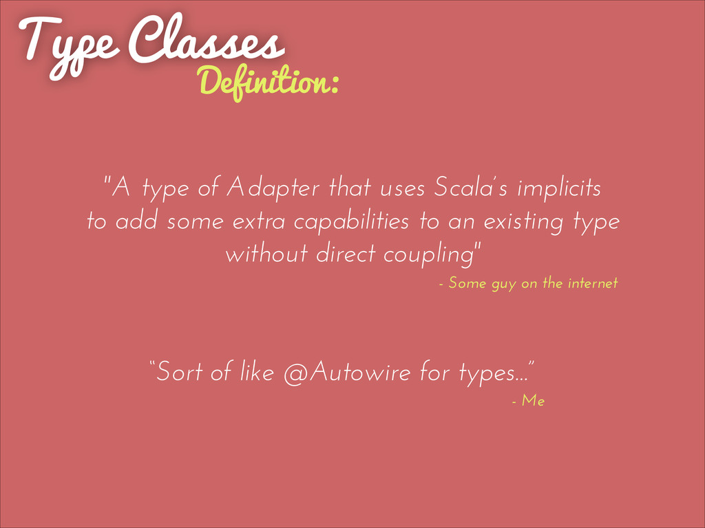 "Type Classes Definition: ""A type of Adapter tha..."