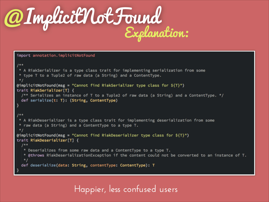 @ImplicitNotFound Explanation: Happier, less co...