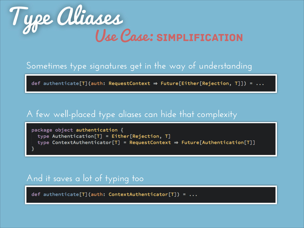 Use Case: simplification Type Aliases Sometimes...