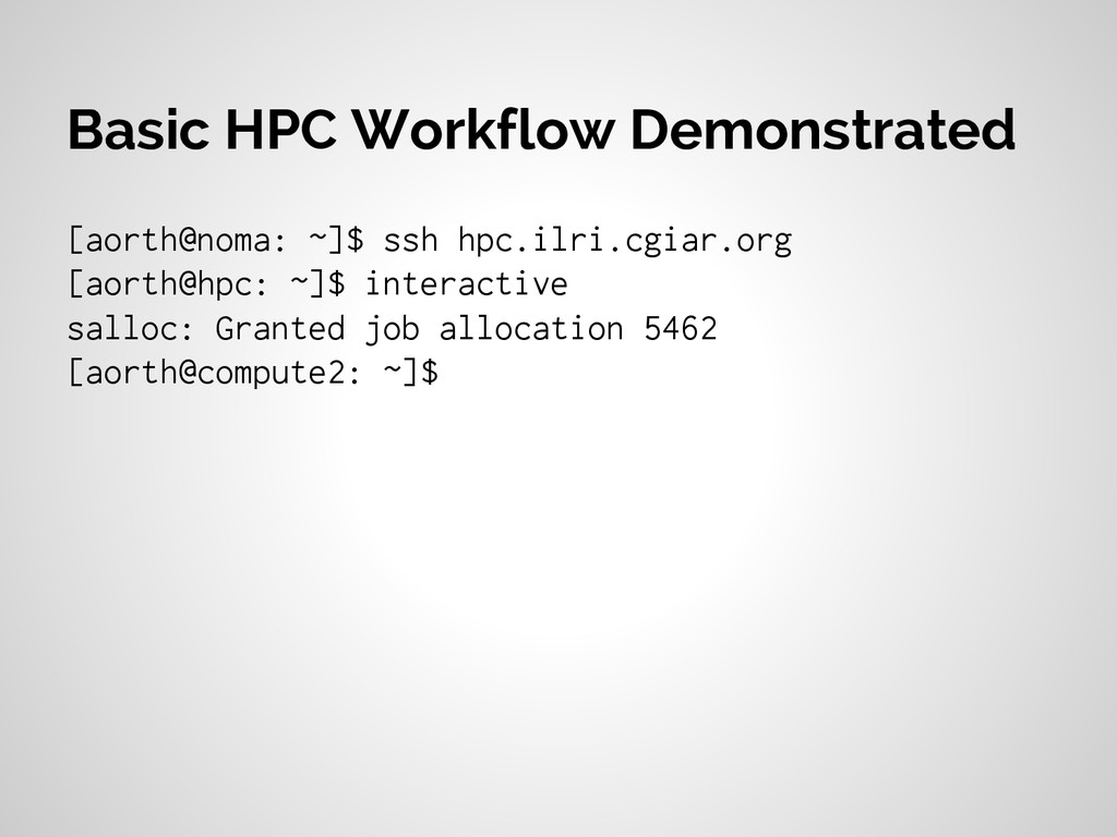 Basic HPC Workflow Demonstrated [aorth@noma: ~]...