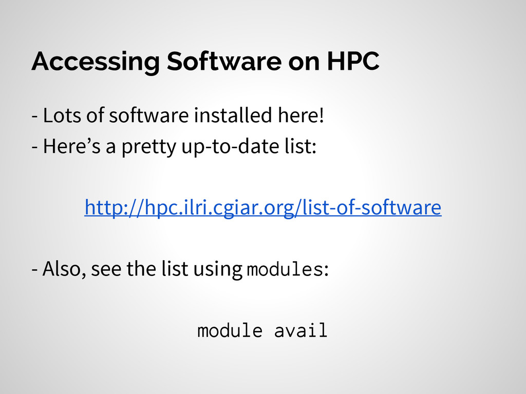 Accessing Software on HPC - Lots of software in...