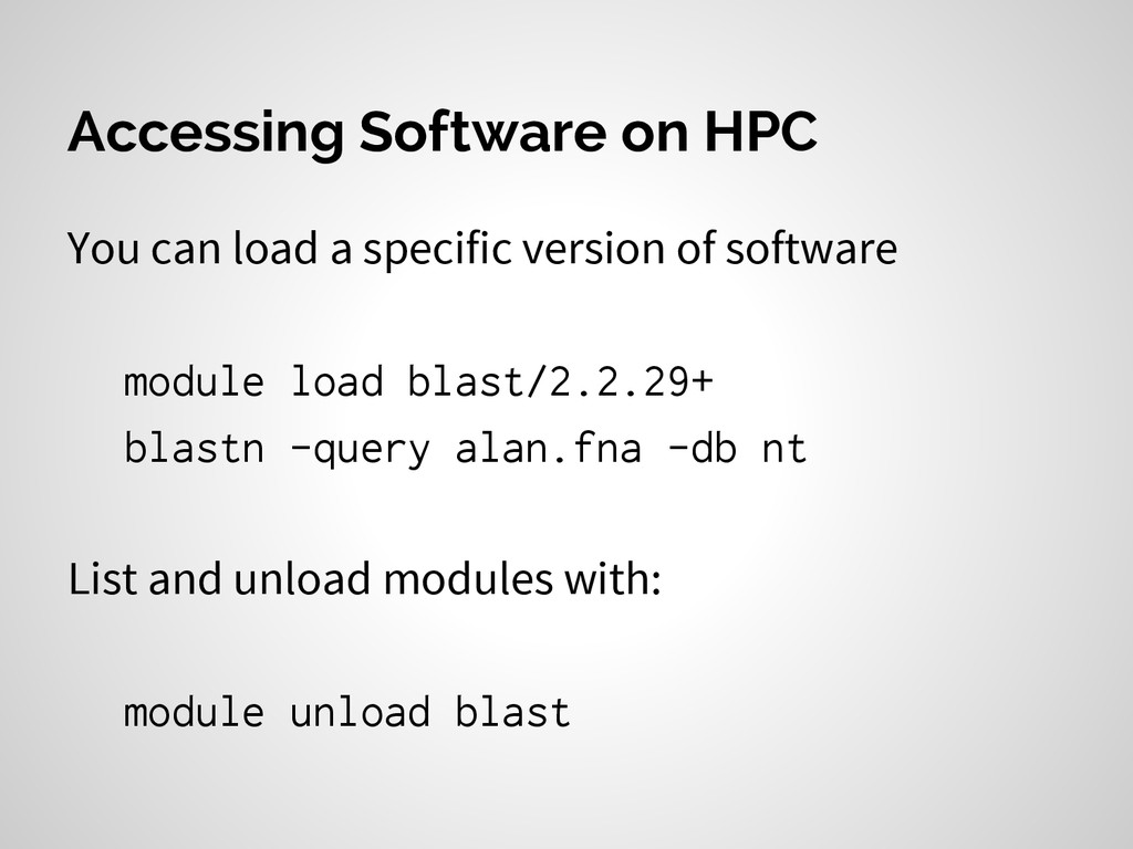 Accessing Software on HPC You can load a specif...
