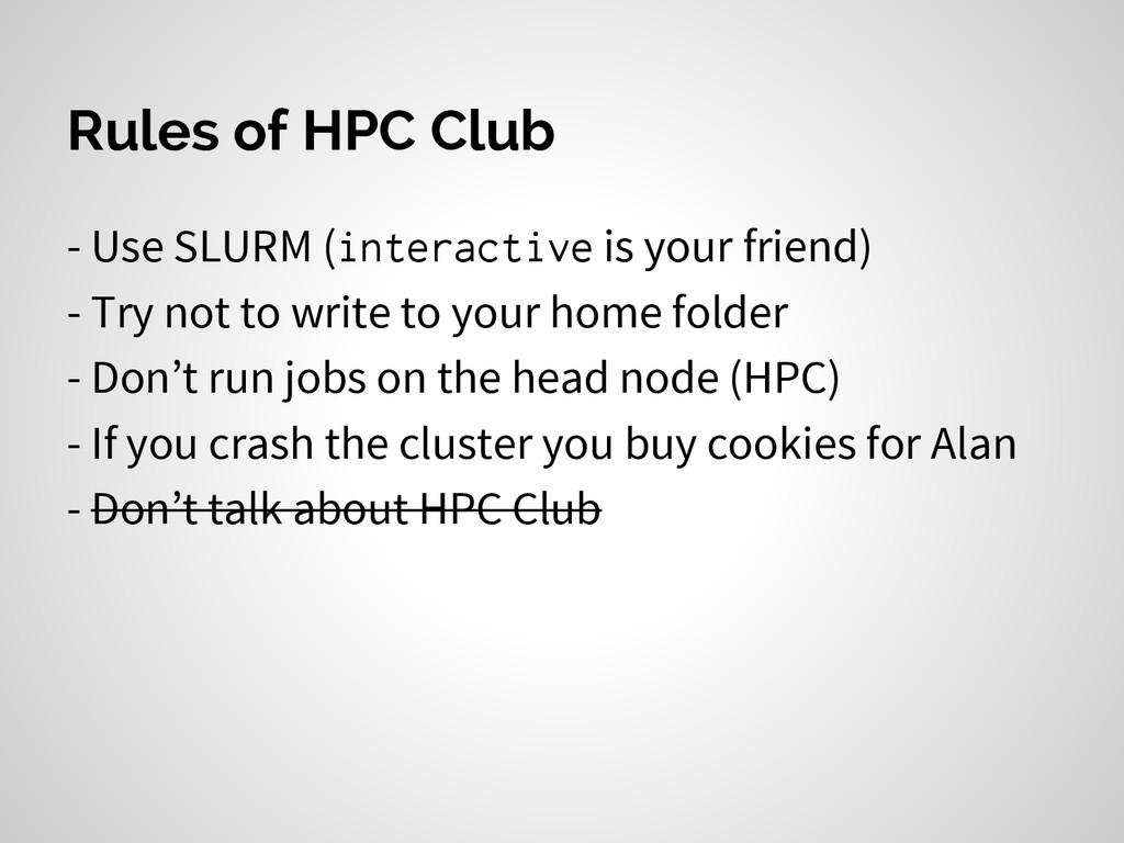 Rules of HPC Club - Use SLURM (interactive is y...