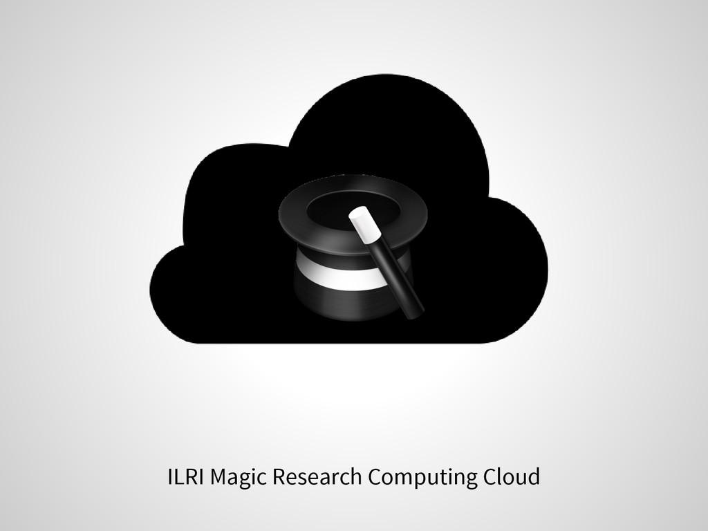 ILRI Magic Research Computing Cloud