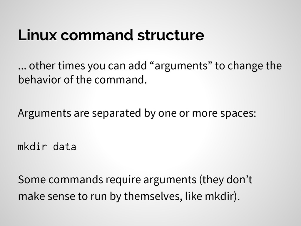 Linux command structure ... other times you can...