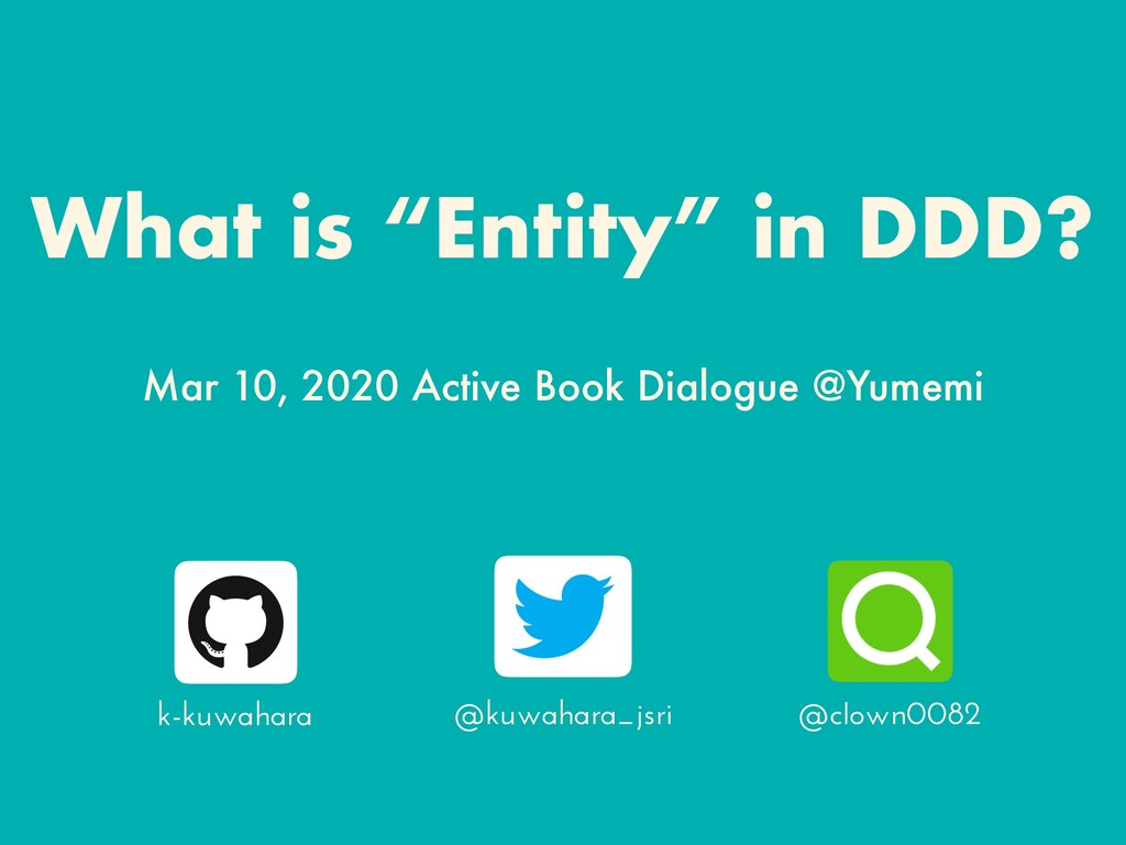 "What is ""Entity"" in DDD? k-kuwahara @kuwahara_j..."