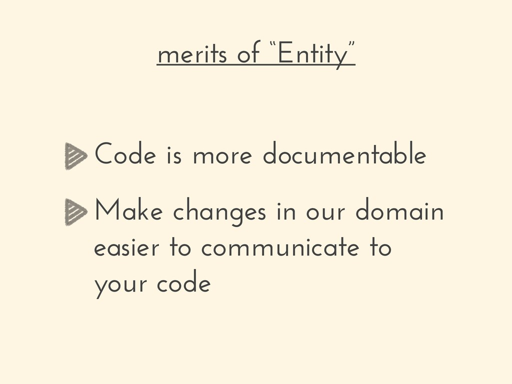 "merits of ""Entity"" Code is more documentable Ma..."