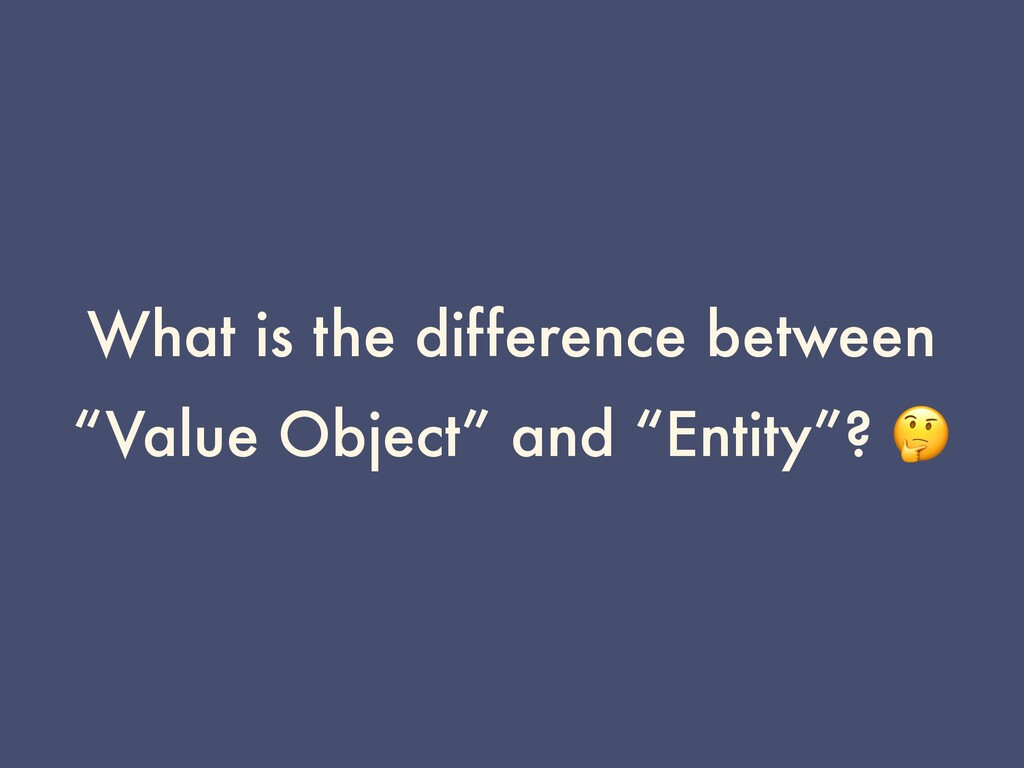 "What is the difference between ""Value Object"" a..."