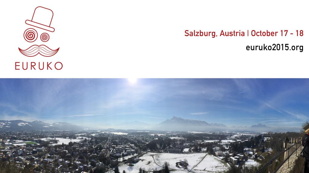 euruko2015.org Salzburg, Austria | October 17 -...