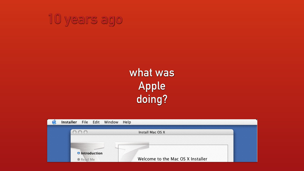 10 years ago what was Apple doing?