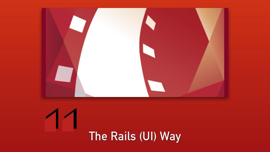 The Rails (UI) Way