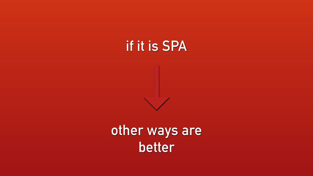 other ways are better if it is SPA →