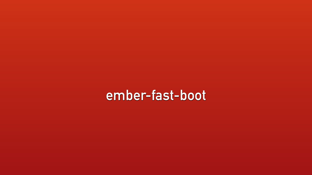 ember-fast-boot