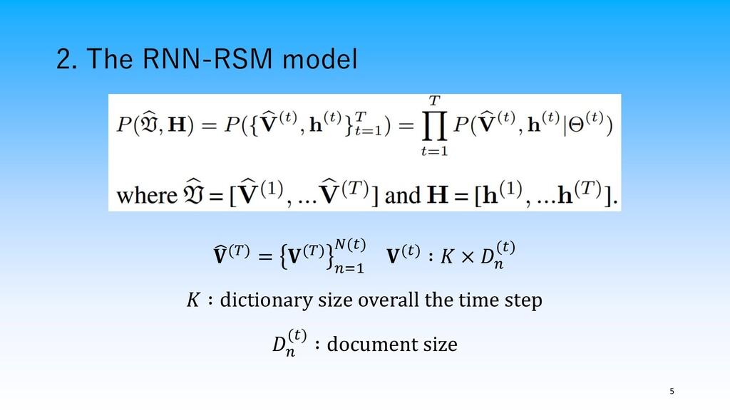 2. The RNN-RSM model 5  () = () =1 () () ∶  × ...