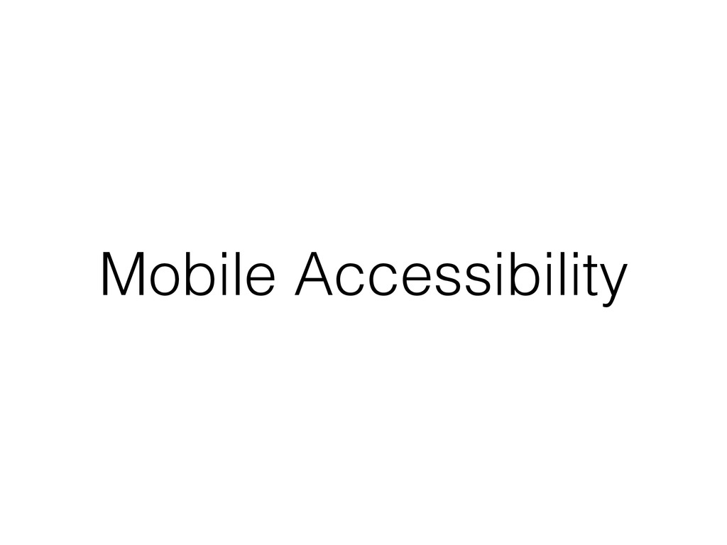 Mobile Accessibility