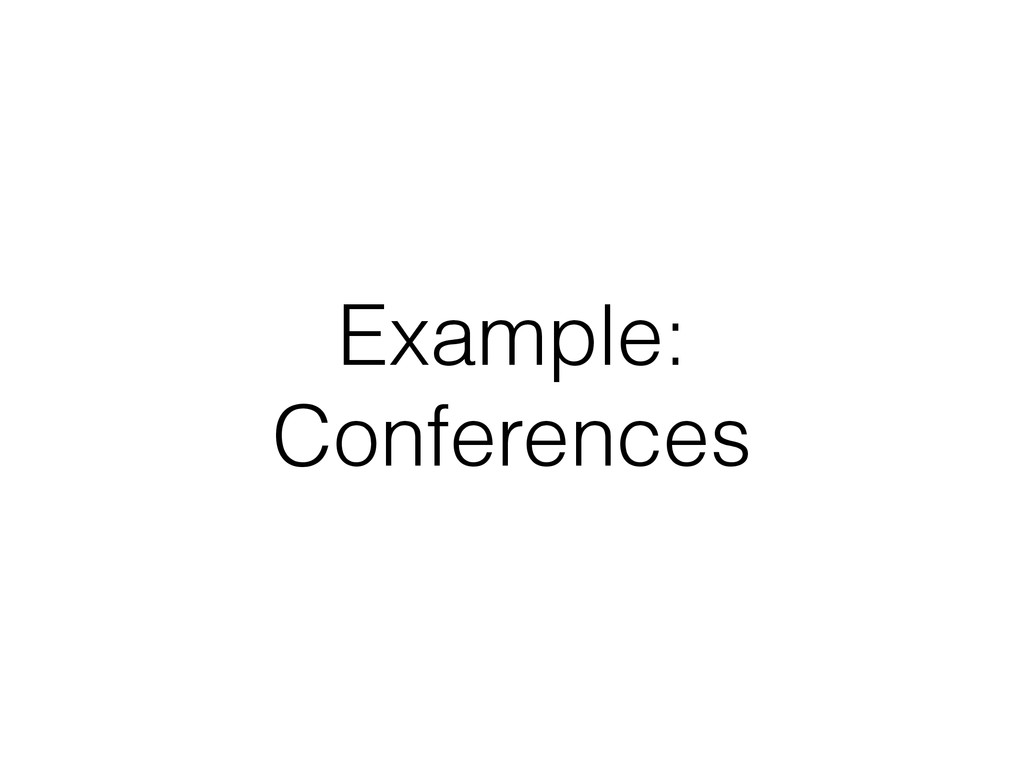 Example: Conferences