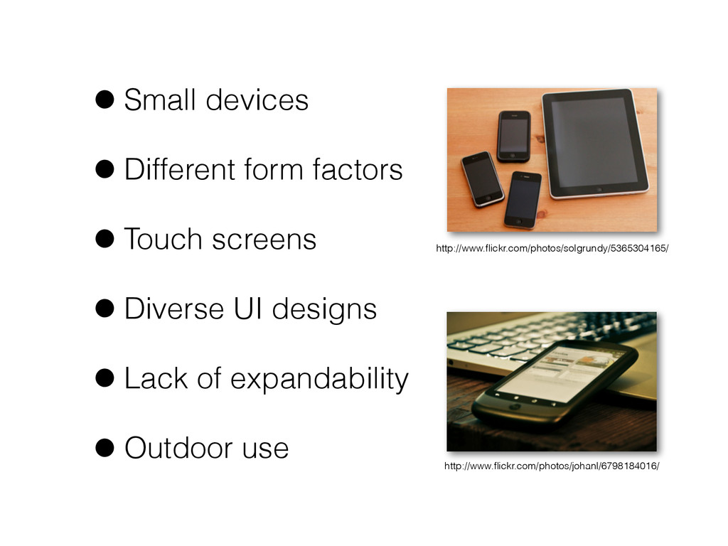 •Small devices •Different form factors •Touch s...