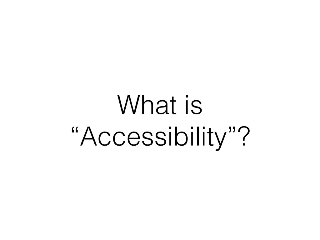 "What is ""Accessibility""?"