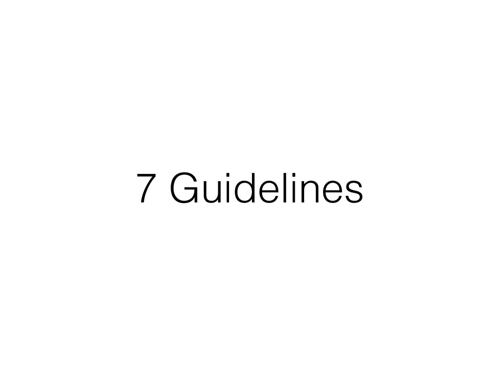 7 Guidelines