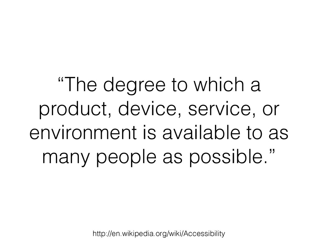 """The degree to which a product, device, service..."