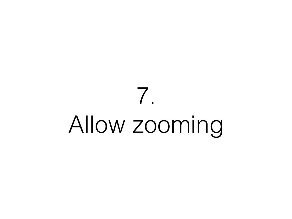 7. Allow zooming