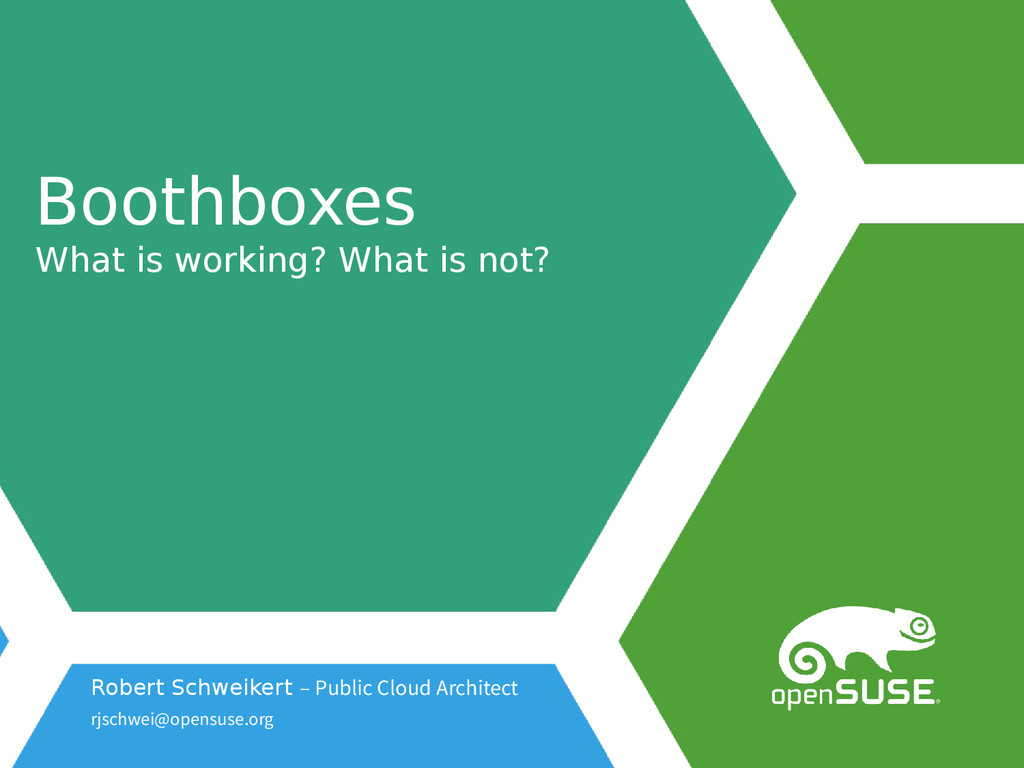 Boothboxes What is working? What is not? Robert...
