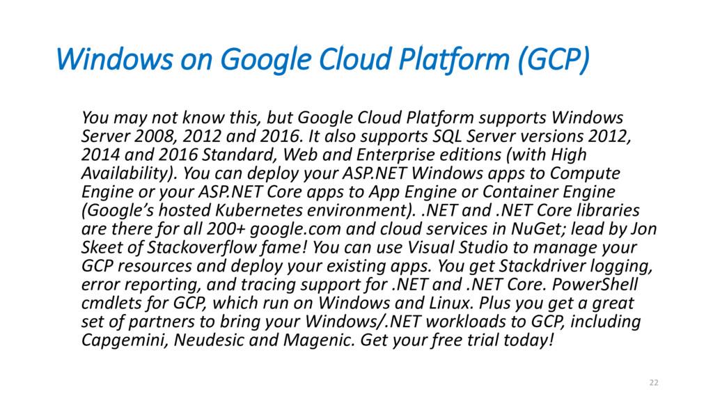 Windows on Google Cloud Platform (GCP) You may ...