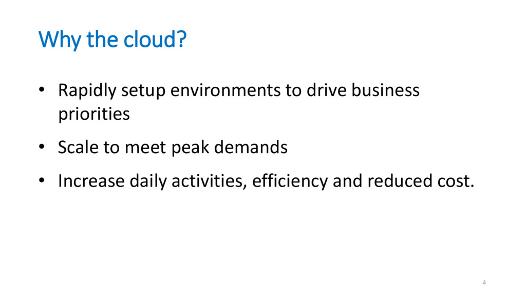 Why the cloud? • Rapidly setup environments to ...