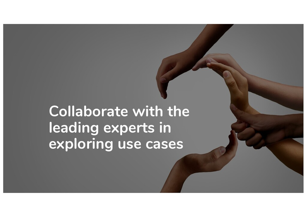 Collaborate with the leading experts in explori...