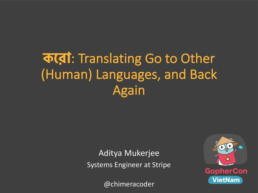 : Translating Go to Other (Human) Languages, an...