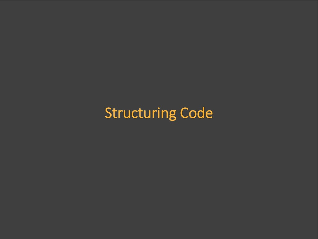 Structuring Code