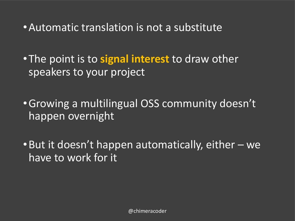 •Automatic translation is not a substitute •The...