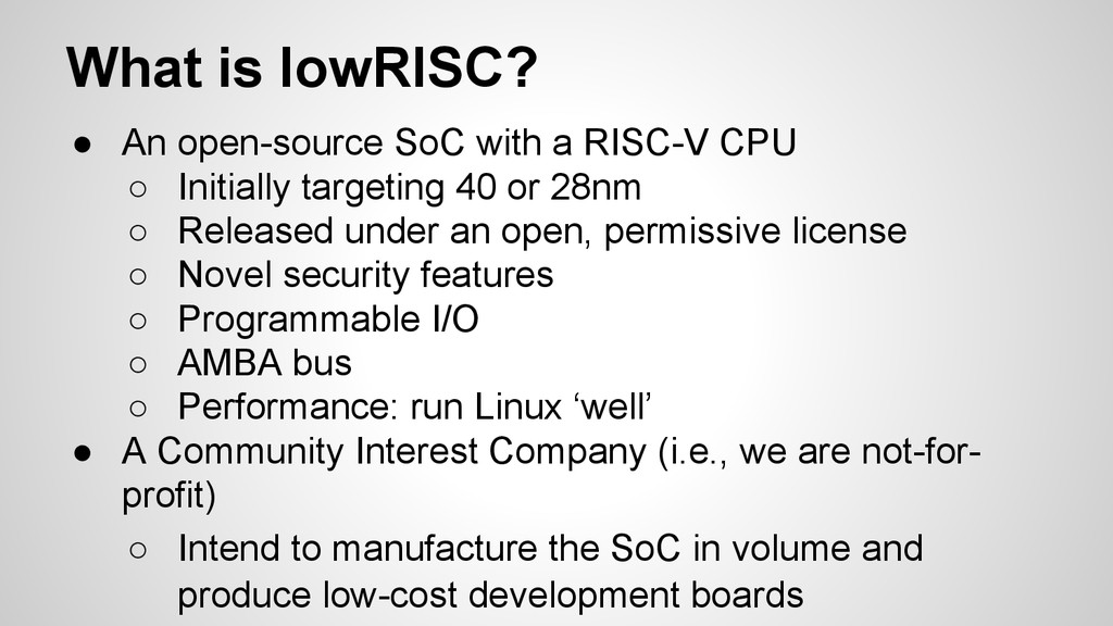 What is lowRISC? ● An open-source SoC with a RI...