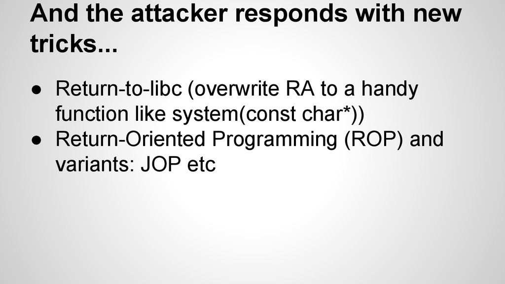 And the attacker responds with new tricks... ● ...